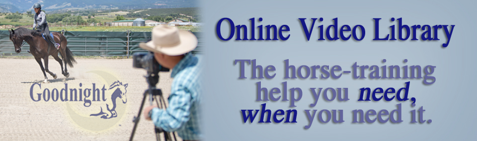 Online Video Library: The horse-training help you need, when you need it.