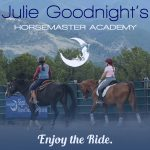 Julie Goodnight's Horse Master Academy. Enjoy the Ride.